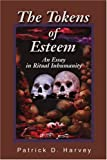 The Tokens of Esteem, Patrick D. Harvey, 0595222889