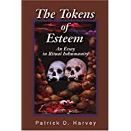 The Tokens of Esteem: An Essay in Ritual Inhumanity