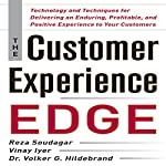 The Customer Experience Edge: Technology and Techniques for Delivering an Enduring, Profitable, and Positive Experience to Your Customers | Reza Soudagar,Vinay Iyer