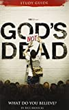 God's Not Dead Adult Study Guide: What Do You Believe?