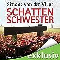 Schattenschwester Hörbuch von Simone van der Vlugt Gesprochen von: Tanja Geke