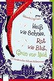 Weiß wie Schnee, Rot wie Blut, Grün vor Neid: Ein mörderischer Schneewittchenroman