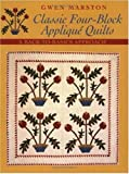 a back to basics approach - Classic Four-Block Applique Quilts: A Back-To-Basics Approach