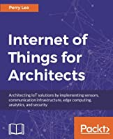 Internet of Things for Architects Front Cover
