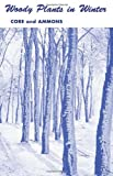 Woody Plants in Winter, Earl L. Core and Nelle P. Ammons, 0937058521