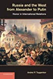 img - for Russia and the West from Alexander to Putin: Honor in International Relations by Professor Andrei P. Tsygankov (2014-06-05) book / textbook / text book
