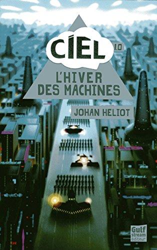 Ciel n° 1 L'hiver des machines