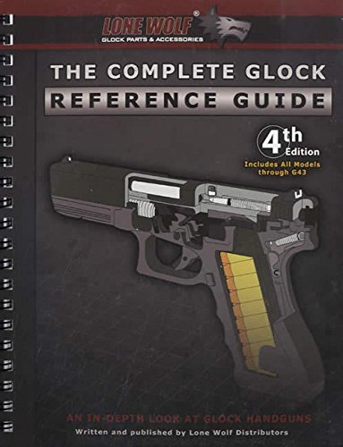 The Complete Glock Reference Guide Guide Wolf