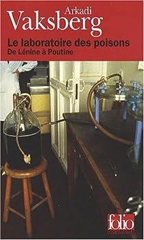 Le laboratoire des poisons : De Lénine à Poutine par Vaksberg