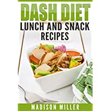 DASH Diet: Lunch and Snack Recipes