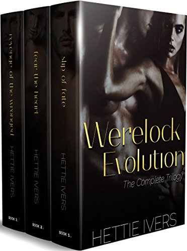 Werelock Evolution: The Complete Trilogy by [Ivers, Hettie]