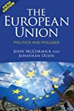 The European Union : Politics and Policies, McCormick, John and Olsen, Jonathan, 0813348986