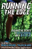 img - for Running the Edge: Discovering the Secrets to Better Running and a Better Life book / textbook / text book