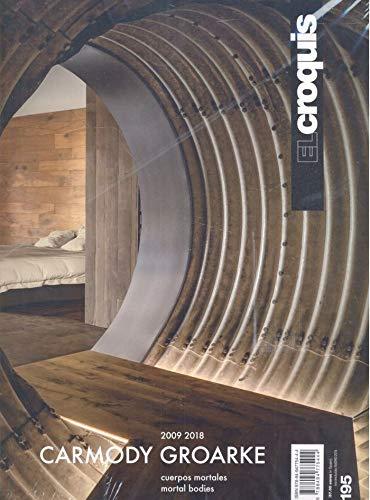 CARMODY & GROARKE 2009 / 2018: Cuerpos Mortales / Mortal Bodies (EL CROQUIS) (Inglés) Tapa blanda – 20 jul 2018 Publicación de Arquitectura Construcción y Diseño S.L. EL CROQUIS LILIANA OBAL DIAZ