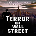 Terror on Wall Street | Kenneth Eade,Gordon L. Eade