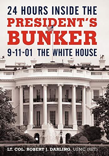 24 Hours Inside the President's Bunker: 9-11-01: The White House (Robert Rice)