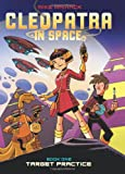 Target Practice (Cleopatra in Space #1)