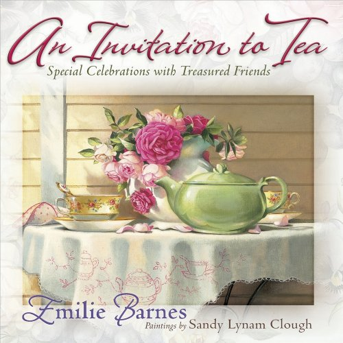 (An Invitation to Tea: Special Celebrations with Treasured Friends)