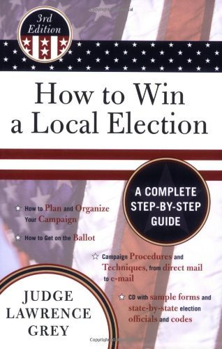 How to Win a Local Election 3rd (third) by Grey, Lawrence (2007) Paperback