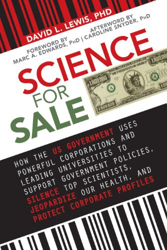 Science for Sale: How the US Government Uses Powerful Corporations and Leading Universities to Support Government Policies, Silence Top Scientists, Jeopardize Our Health, and Protect Corporate Profits cover