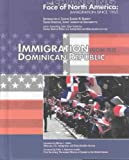 img - for Immigration from the Dominican Republic (Changing Face of North America) book / textbook / text book