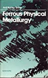 Ferrous Physical Metallurgy, Sinha, Anil K., 0409901393