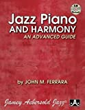 Jazz Piano And Harmony: An Advanced Guide (Book & CD Set)