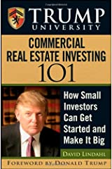 Trump University Commercial Real Estate 101: How Small Investors Can Get Started and Make It Big Hardcover