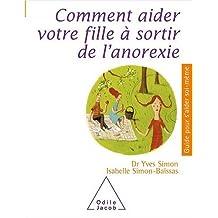 COMMENT AIDER VOTRE FILLE À SORTIR DE L'ANOREXIE