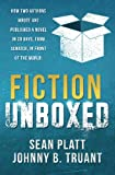 Fiction Unboxed: How Two Authors Wrote and Published a Book in 30 Days, From Scratch, In Front of the World (The Smarter Artist) (Volume 2)