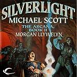 Silverlight: The Arcana, Book 2 | Morgan Llywelyn,Michael Scott