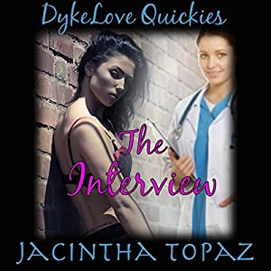 The Interview: A Lesbian Medical BDSM Erotic Romance Audiobook