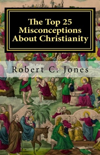 The Top 25 Misconceptions About Christianity