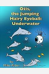 Otis,  the Jumping Hairy Eyeball: Underwater Paperback