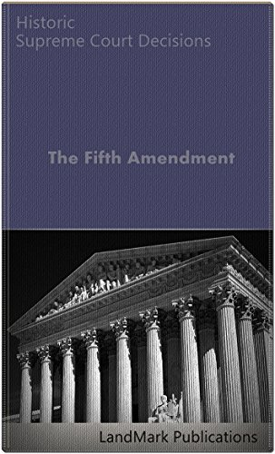 The Fifth Amendment: Historic Supreme Court Decisions (Constitutional Law Series)