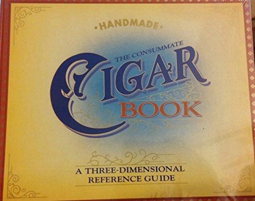 The Consummate Cigar Book: A Three Dimensional
