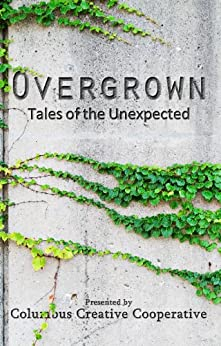 Overgrown: Tales of the Unexpected by [Pauquette, Brad, Dalrymple, Amy, Orlando, Ben, Browning, Josh, Jones, Chad, Hance, Matthew, Reed, Birney, Younkin, Kim]
