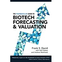 The Pharmagellan Guide to Biotech Forecasting and Valuation