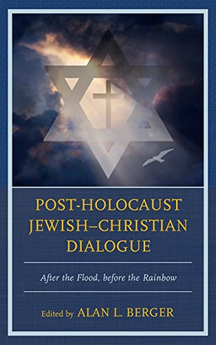 Books : Post-Holocaust Jewish–Christian Dialogue: After the Flood, before the Rainbow
