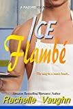 Ice Flambé: (Hockey Romance) (Razors Ice Book 7)