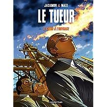 Le Tueur (Tome 10) - Le Coeur à l'ouvrage (Le Tueur (L'intégrale)) (French Edition)