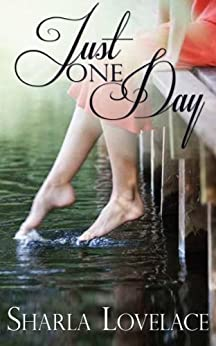 Just One Day by [Lovelace, Sharla]