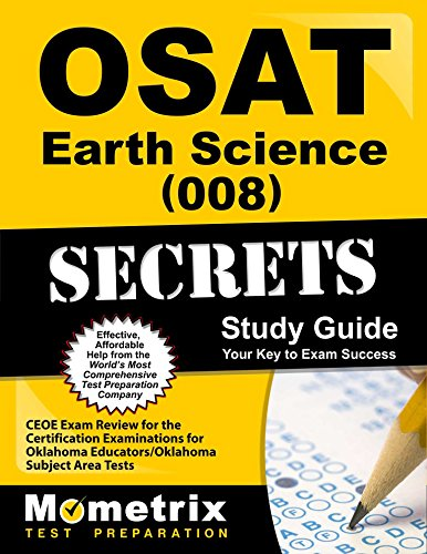 OSAT Earth Science (008) Secrets Study Guide: CEOE Exam Review for the Certification Examinations for Oklahoma Educators / Oklahoma Subject Area Tests