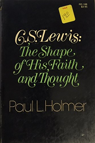 C. S. Lewis: The shape of his faith and thought, Holmer, Paul L