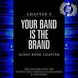 The Artist's Guide to Success in the Music Business (2nd edition): Chapter 9: Your Band Is the Brand
