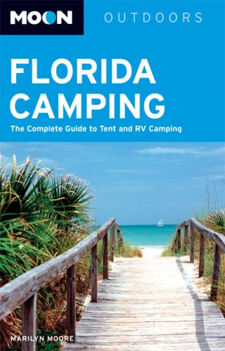 Download Moon Florida Camping: The Complete Guide to Tent and RV Camping (Moon Outdoors) pdf epub