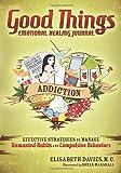 Good Things, Emotional Healing Journal, Elisabeth Davies, 1614480109