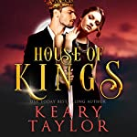 House of Kings: House of Royals, Book 3 | Keary Taylor