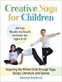 Creative Yoga for Children%3A Inspiring ...