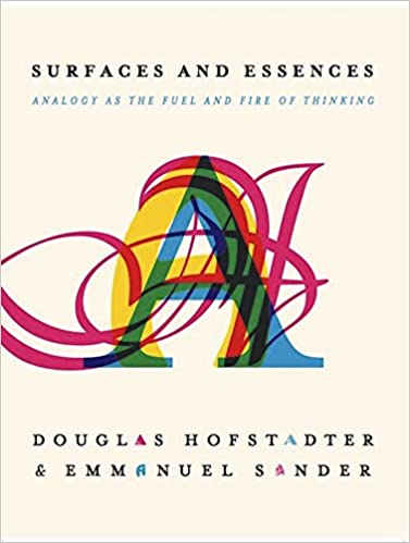 Surfaces And Essences Analogy As The Fuel And Fire Of Thinking
